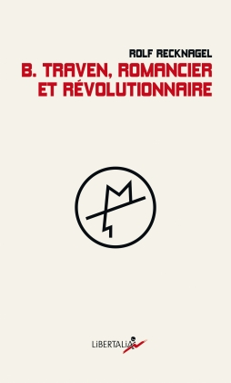 B. Traven, romancier et révolutionnaire